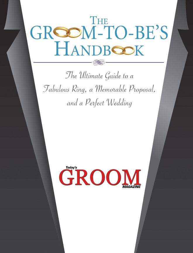 Groom's Handbook | Today's Groom Magazine | Sacramento Wedding Planning | Sacramento Grooms | Sacramento Wedding Groom Planning