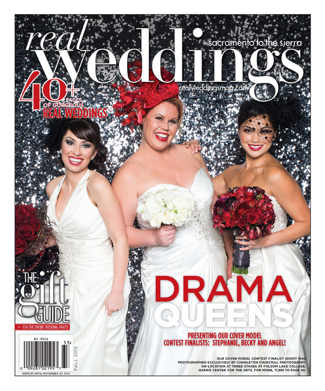 Real Weddings Drama Queens | Real Weddings Cover Model Contest | Three Stages Folsom Lake College Wedding | Charleton Churchill Wedding Photography | Becky, Stephanie, Angel | #tbt | Wedding Throwback | Where Are They Now?