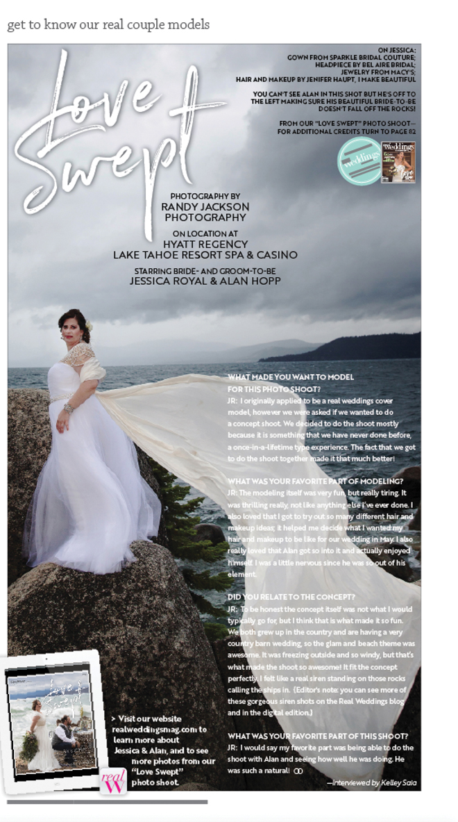 """As seen in the """"Love Swept"""" feature in the Winter/Spring 2018 issue Real Weddings Magazine, www.realweddingsmag.com, Hyatt Regency Lake Tahoe Resort Spa & Casino, Randy Jackson Photography, Obsessed Events, Placerville Flowers on Main, Frank Vilt's Cakes, Jenifer Haupt, I Make Beautiful, Sparkle Bridal Couture, Style Avenue Studios, Bel Are Bridal, Macy's, Paper n Peonies, Tan Weddings & Events, The Entertainer, Celebrations! Party Rentals & Tents, Getting Hitched? Wedding Design & Rentals, Swoonable, Justin Buettner Wedding Photography, Real Weddings Magazine, Sacramento Wedding Venues, Sacramento Wedding Photographers, Sacramento Wedding Planners, Sacramento Wedding Dresses, Sacramento Wedding Florists, Sacramento Wedding DJs, Sacramento Wedding Invitations, Sacramento Wedding Cakes, Sacramento Wedding Magazine, Sacramento Weddings, Sacramento Wedding Lighting, Sacramento Wedding Caterers, Sacramento Wedding Favors, Sacramento Wedding Hair & Make-up, Sacramento Wedding Rentals, Sacramento Wedding Decor Rentals, Sacramento Wedding Linen Rentals, Sacramento Wedding Furniture Rentals, Sacramento Bridal Registry, Sacramento Photo Booths, Sacramento Wedding Videographers, Sacramento Wedding Rehearsal Dinners, Sacramento Wedding Bands, Real Weddings, 916-988-9888, www.realweddingsmag.com, Sacramento Bridal Show, Sacramento Wedding Show, Wedding Party Gifts, Best Sacramento Wedding Photographer, Best Tahoe Wedding Photographer, Best Sacramento Wedding Venue, Best Tahoe Wedding Venue, Best Northern California Wedding Photographer, Best Northern California Wedding Venue"""